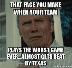 That Face You Make When Meme - that face you make when your team plays the worst game ever