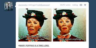 Mary Poppins Meme - doctor endorses mary poppins as time lord x is a time lord know