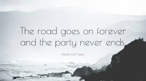 robert earl keen quote the road goes on forever and the
