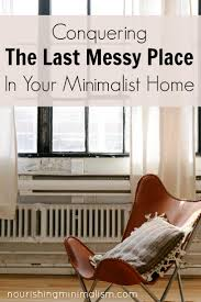 minimalistic home conquering the last messy place in your minimalist home