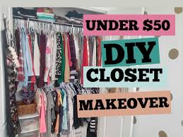 easy diy closet makeover under 50 youtube