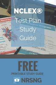free printable study guide nclex test plan study guide nursing