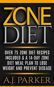 zone diet over 75 zone diet recipes included u0026 a 14 day zone diet