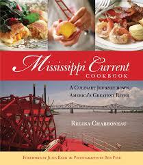 mississippi current cookbook a culinary journey down america u0027s