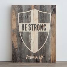 wood plank artwork be strong plank wall dayspring