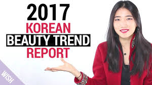 korean beauty trends 2017 5 keywords from self styling to smart