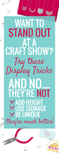 want to stand out at a craft show try these display tricks