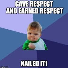 Respect Meme - success kid meme imgflip