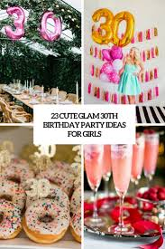 23 glam 30th birthday party ideas for shelterness