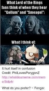 Smeagol Memes - 25 best memes about gollum and smeagol gollum and smeagol memes