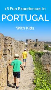 16 unusual and fun things to do in portugal with kids