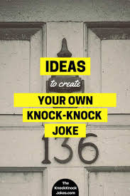 what are knock knock jokes and how you can create your own joke