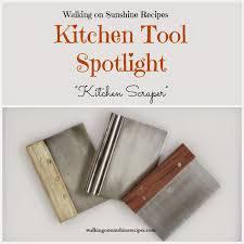kitchen scraper kitchen tool spotlight walking on sunshine