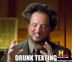 drunk texting meme ancient aliens 7231 memeshappen