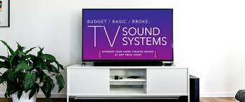 best budget home theater budget basic broke the best tv sound system upgrades at every
