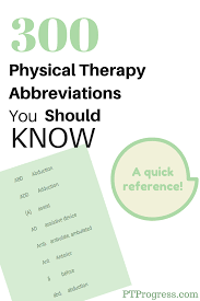 Physiotherapy Resume Samples Pdf by Physical Therapy Abbreviations Are Used In The Clinic To Shorten