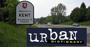 what urban dictionary has to say about where you live in kent