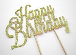glitter cake topper happy birthday glitter cake topper by may contain glitter