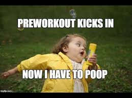 Pre Workout Meme - why does pre workout make me poop youtube