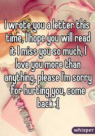 i wrote you a letter this time i hope you will read it i miss you