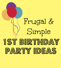 1st Birthday Party Decorations Homemade Simple And Frugal First Birthday Party Ideas Bare Feet On The