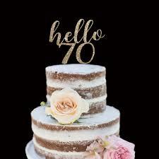 70th birthday cakes 70th birthday cake topper hello seventy happy birthday