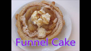 funnel cakes 3 ways youtube