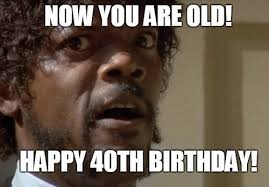 40th birthday memes wishesgreeting