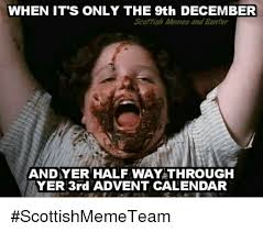 Scottish Meme - when it s only the 9th december scottish memes and banter andyer