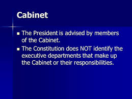 The Cabinet Members The Cabinet Cabinet The President Is Advised By Members Of The