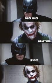 Justice Meme - knock knock whos there justice batman panel quickmeme