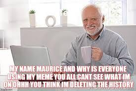 My Meme Maker - maurice at computer imgflip