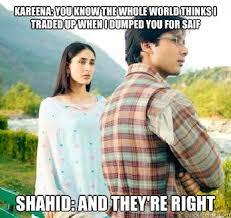 Kareena Kapoor Memes - kareena kapoor and shahid kapoor broke up because of these reasons
