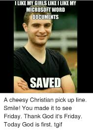 Pick Up Lines Memes - 25 best memes about christian pick up line christian pick up