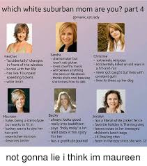 Suburban Mom Meme - which white suburban mom are you part 4 sandra chainsmoker but