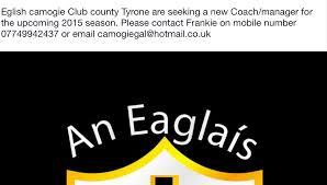 Seeking New Season Camogie Club Seeking New Coach Manager For 2015 Season Eglish Gaa