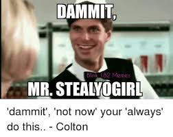 Blink 182 Meme - dammit blink 182 memes mr steaivogirl dammit not now your
