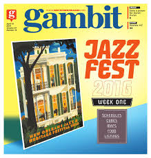 gambit new orleans april 19 2016 by gambit new orleans issuu