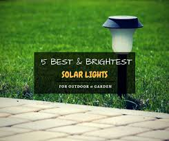 the best solar lights 5 best brightest solar lights for garden outdoor 2018 reviews