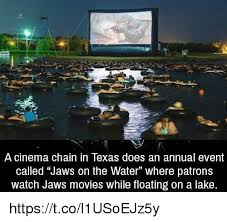 Jaws Meme - a cinema chain in texas does an annual event called jaws on the