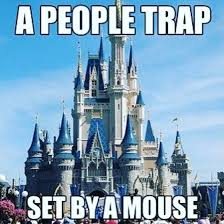 Disneyland Meme - a people trap set by a mouse funny disneyland humor lol meme
