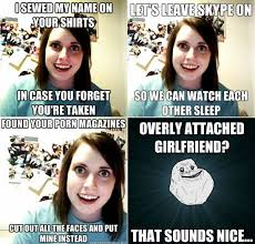 Overly Attached Girlfriend Memes - overly attached girlfriend