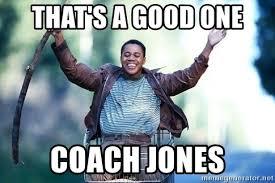 Radio Meme - that s a good one coach jones radio movie guy meme generator