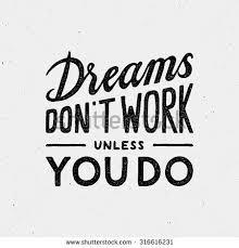 dreams dont work unless you do stock vector 474792778 shutterstock