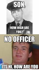 How High Are You Meme - son how high are you weknowmemes