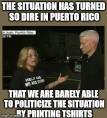 Puerto Rican Memes - the situation has turned dire in puerto rico the donald