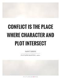 A Place Plot Conflict Is The Place Where Character And Plot Intersect Picture