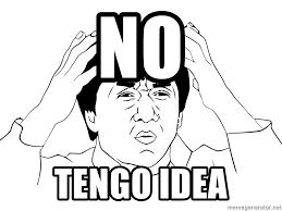 Jackie Chan Meme Creator - no tengo idea jackie chan meme meme generator