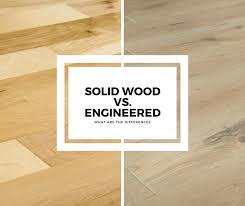 is mdf better than solid wood solid hardwood vs engineered how are they different