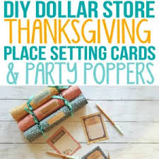 thanksgiving table favors adults 30 diy and dollar store thanksgiving table decorations kid s table